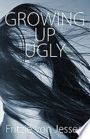 Growing Up Ugly She Takes With Her The