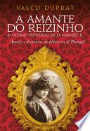 A Amante do Reizinho eamp; outras histórias de D. Manuel II