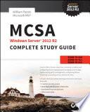 MCSA Windows Server 2012 R2 Complete Study Guide