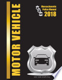 2018 Massachusetts Motor Vehicle Law Police Manual