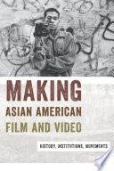 Making Asian American Film and Video