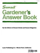 Sunset gardener s answer book