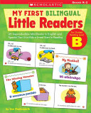 My First Bilingual Little Readers Level B Grades K 2
