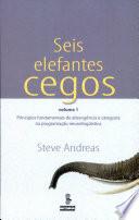 Seis Elefantes Cegos, V.1