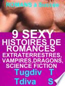 9 Sexy Histoires De Romances Extraterrestres,Vampires,Dragons,Science Fiction