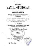 Novísimo manual-epistolar o Colección completa de modelos de cartas, esquelas, memoriales, etc., para toda clase de asuntos y objetos