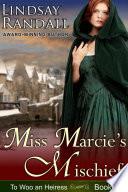 Miss Marcie s Mischief  To Woo an Heiress  Book 2