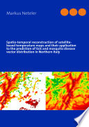 Spatio temporal Reconstruction of Satellite based Temperature Maps and Their Application to the Prediction of Tick and Mosquito Disease Vector Distribution in Northern Italy