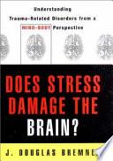 Does Stress Damage the Brain  Book PDF