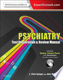 Psychiatry Test Preparation and Review Manual Expert Consult   Online and Print 2