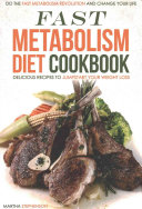 Fast Metabolism Diet Cookbook   Delicious Recipes to Jumpstart Your Weight Loss