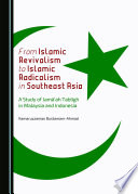 From Islamic Revivalism to Islamic Radicalism in Southeast Asia