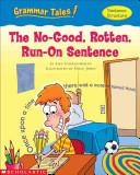 The No Good  Rotten  Run On Sentence