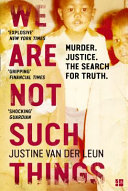 We Are Not Such Things A Gripping True Crime Story Of Murder