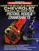 How to Build   Modify Chevrolet Small block V 8 Pistons  Rods   Crankshafts
