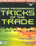 Game Programming Tricks Of The Trade : covers topics that include artificial...