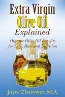 Extra Virgin Olive Oil Explained