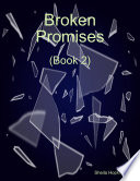 Broken Promises The Lives Of Friends And Enemies In
