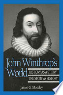 John Winthrop's World Of Seventeenth Century Puritan Leader John Winthrop As