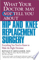 What Your Doctor May Not Tell You About TM  Hip and Knee Replacement Surgery