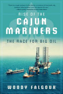 Rise of the Cajun Mariners Of American History The Beginnings Of What Is