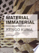 Material Immaterial  The New Work of Kengo Kuma
