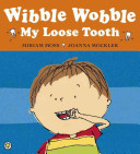 Wibble Wobble  My Loose Tooth