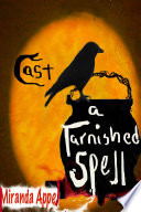 Cast A Tarnished Spell