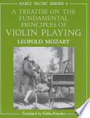 A Treatise on the Fundamental Principles of Violin Playing Mozart Was A Distinguished Musician In