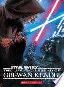 Star Wars    The Life and Legend of Obi Wan Kenobi