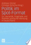 Politik im Spot-Format
