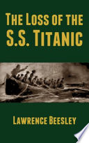 The Loss of the S S  Titanic