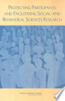 Protecting Participants and Facilitating Social and Behavioral Sciences Research