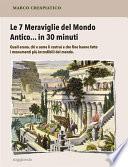 Le 7 Meraviglie del Mondo Antico    in 30 minuti