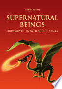 Supernatural beings from Slovenian myth and folktales