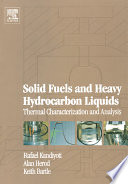 Solid Fuels And Heavy Hydrocarbon Liquids Thermal Characterization And Analysis book