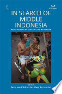 In Search Of Middle Indonesia