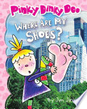 Where Are My Shoes   Pinky Dinky Doo