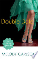 The Dating Games 3 Double Date The Dating Games Book 3