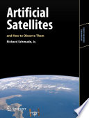 Artificial Satellites and How to Observe Them
