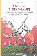 Fossili e dinosauri  La scienza sulle tracce di draghi e altri incredibili mostri