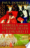 Isabella and the Strange Death of Edward II England The Queen Has Been Considered The