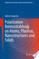 Polarization Bremsstrahlung on Atoms  Plasmas  Nanostructures and Solids