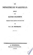 Der Dorfpfarrer Zu Wakefield, Ein Roman ... In Drei Sprachen Mit Anmerkungen, Herausgegeben Von Dr. C. M. Winterling : ...