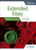 Extended Essay for the IB Diploma  Skills for Success