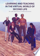 Learning and Teaching in the Virtual World of Second Life