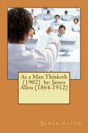 As a Man Thinketh  1902  by