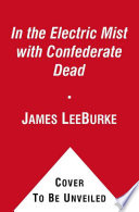 In the Electric Mist with Confederate Dead Book PDF