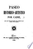 Paseo Histórico-Artístico por Cádiz, etc. [With a plan.]