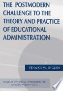 The Postmodern Challenge To The Theory And Practice Of Educational Administration